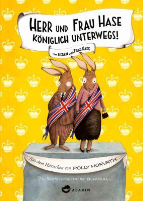 Herr und Frau Hase Band 2: Königlich unterwegs!, Polly Horvath