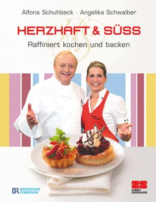 Herzhaft & süß, Alfons Schuhbeck, Angelika Schwalber