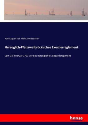 Herzoglich-Pfalzzweibrückisches Exerzierreglement, Karl August von Pfalz-Zweibrücken