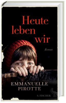 Heute leben wir, Emmanuelle Pirotte