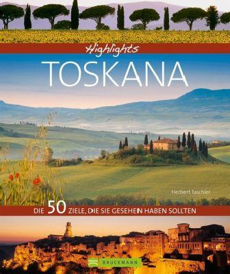 Highlights Toskana, Herbert Taschler, Udo Bernhart
