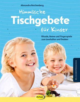Himmlische Tischgebete für Kinder, Alexandra Reichenberg