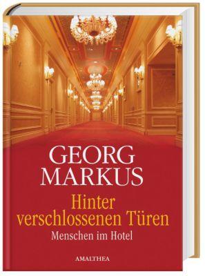 Hinter verschlossenen Türen, Georg Markus