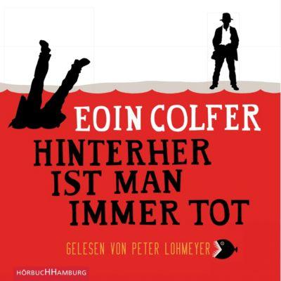 Hinterher ist man immer tot, 5 Audio-CDs, Eoin Colfer