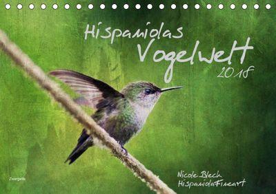 Hispanolas Vogelwelt (Tischkalender 2018 DIN A5 quer) Dieser erfolgreiche Kalender wurde dieses Jahr mit gleichen Bilder, Nicole Bleck