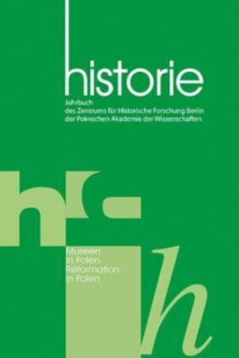 Historie: Bd.11/2017 Museen n Polen. Reformation in Polen