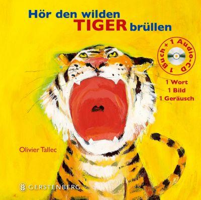 Hör den wilden Tiger brüllen, m. Audio-CD, Olivier Tallec