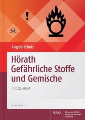 Hörath Gefährliche Stoffe und Gemische, m. CD-ROM, Angela Schulz