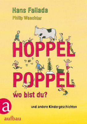 Hoppelpoppel, wo bist du? und andere Kindergeschichten, Hans Fallada