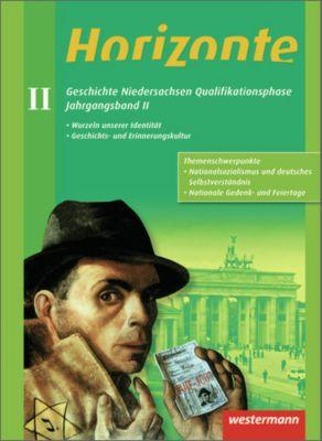 Horizonte - Geschichte für die Oberstufe in Niedersachsen: Jahrgangsband II Qualifikationsphase