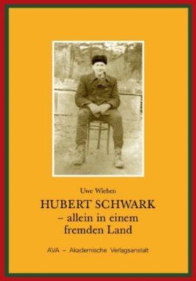 Hubert Schwark - allein in einem fremden Land, Uwe Wieben