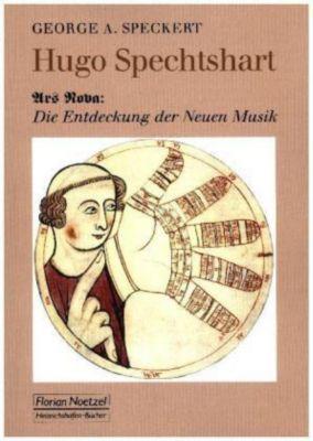 Hugo Spechtshart - Die Entdeckung der Neuen Musik, George A. Speckert