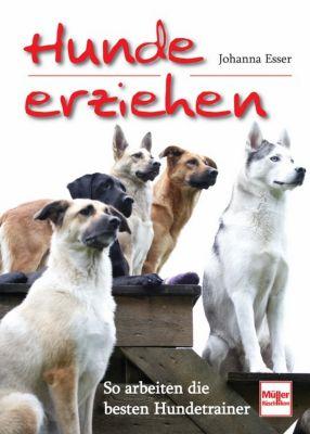 Hunde erziehen, Johanna Esser