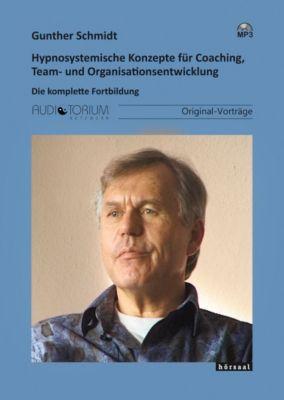 Hypnosystemische Konzepte für Coaching, 4 MP3-CDs, Gunther Schmidt