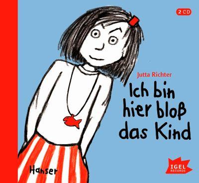 Ich bin hier bloß das Kind, Audio-CD, Jutta Richter