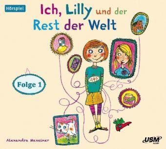 Ich, Lilly und der Rest der Welt, 1 Audio-CD, Alexandra Maxeiner