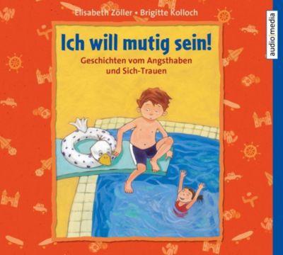 Ich will mutig sein!, Brigitte Kolloch, Elisabeth Zöller