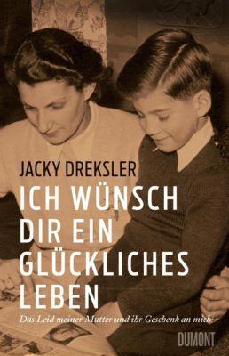 Ich wünsch dir ein glückliches Leben, Jacky Dreksler