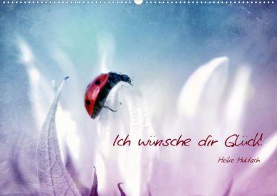 Ich wünsche dir Glück! (Posterbuch DIN A2 quer), Heike Hultsch