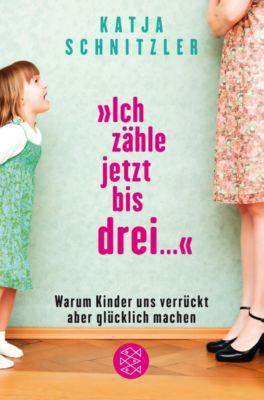Ich zähle jetzt bis drei ..., Katja Schnitzler