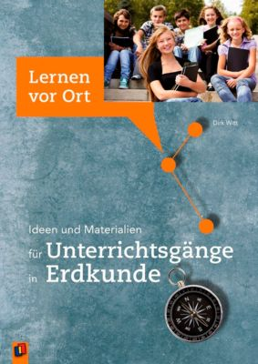 Ideen und Materialien für Unterrichtsgänge in Erdkunde, Dirk Witt