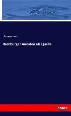 Ilsenburger Annalen als Quelle, Anonymous