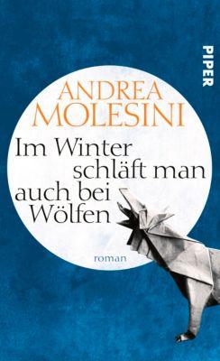 Im Winter schläft man auch bei Wölfen, Andrea Molesini