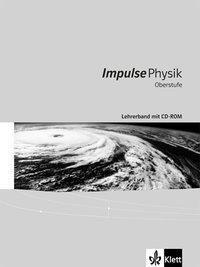Impulse Physik, Oberstufe Gesamtband: Lehrerband mit DVD-ROM
