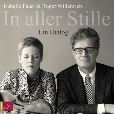 In aller Stille, 1 Audio-CD, Roger Willemsen, Isabelle Faust
