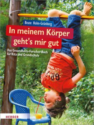 In meinem Körper geht's mir gut, Beate Holm-Grünberg