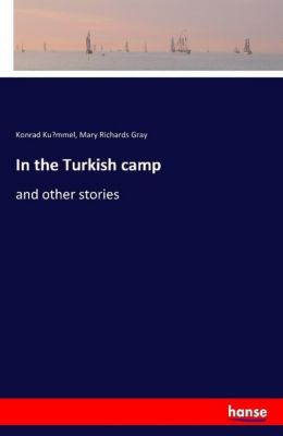 In the Turkish camp, Konrad Kummel, Mary Richards Gray