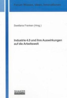 Industrie 4.0 und ihre Auswirkungen auf die Arbeitswelt