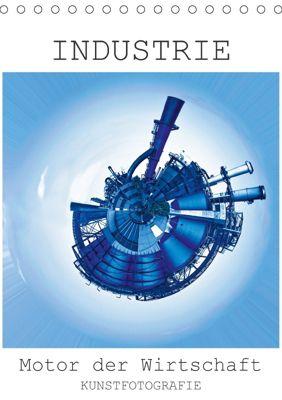 INDUSTRIE - Motor der Wirtschaft (Tischkalender 2018 DIN A5 hoch), Rolando Ruffinengo