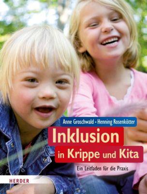 Inklusion in Krippe und Kita, Anne Groschwald, Henning Rosenkötter