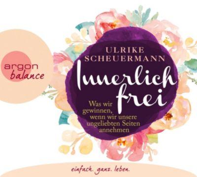 Innerlich frei, 3 Audio-CDs, Ulrike Scheuermann