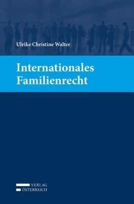Internationales Familienrecht, Ulrike Christine Walter