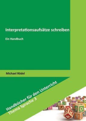 Interpretationsaufsätze schreiben, Michael Rödel