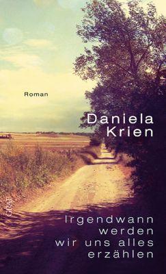 Irgendwann werden wir uns alles erzählen, Daniela Krien