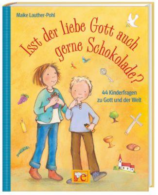 Isst der liebe Gott auch gern Schokolade?, Maike Lauther-Pohl