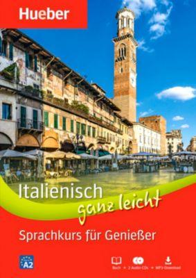 Italienisch ganz leicht - Sprachkurs für Genießer, Buch + 2 Audio-CDs + MP3-Download, Gabriella Caiazza-Schwarz