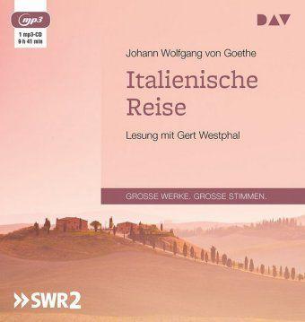 Italienische Reise, 1 MP3-CD, Johann Wolfgang von Goethe