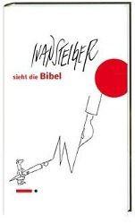 Ivan Steiger sieht die Bibel, Ivan Steiger