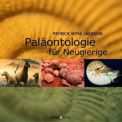 Jackson, P: Paläontologie für Neugierige, Patrick Wyse Jackson