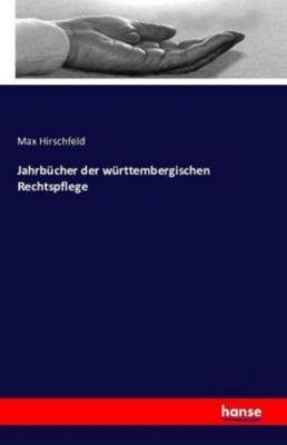 Jahrbücher der württembergischen Rechtspflege, Max Hirschfeld