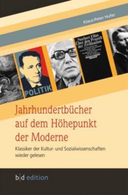 Jahrhundertbücher auf dem Höhepunkt der Moderne, Klaus-Peter Hufer