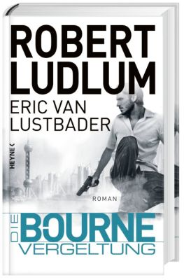 Jason Bourne Band 11: Die Bourne Vergeltung, Robert Ludlum