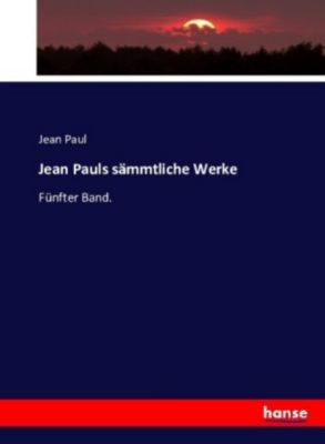 Jean Pauls sämmtliche Werke, Jean Paul