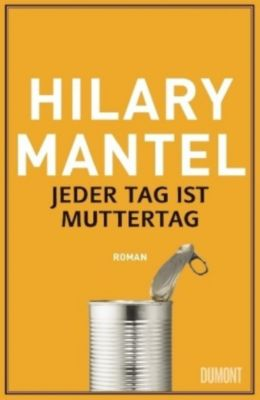Jeder Tag ist Muttertag, Hilary Mantel