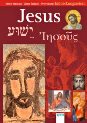 Jesus - Jeschua - Iesous, Armin Maiwald, Dieter Saldecki, Peter Brandt