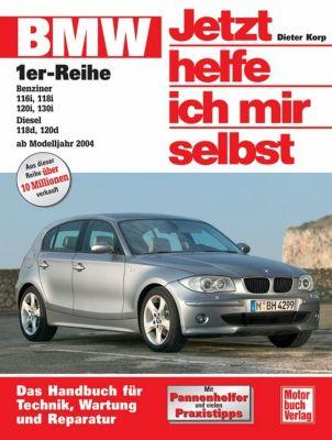Jetzt helfe ich mir selbst: Bd.250 BMW 1er-Reihe (ab Modelljahr 2004), Dieter Korp